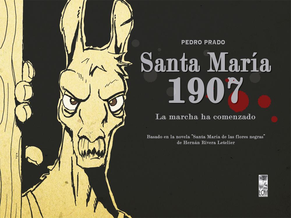 Santa María 1907: La Marcha Ha Comenzado