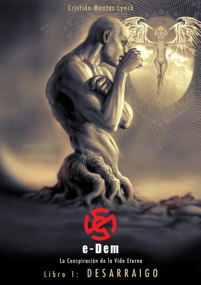e-Dem: La Conspiración de la Vida Eterna - Libro 1: Desarraigo
